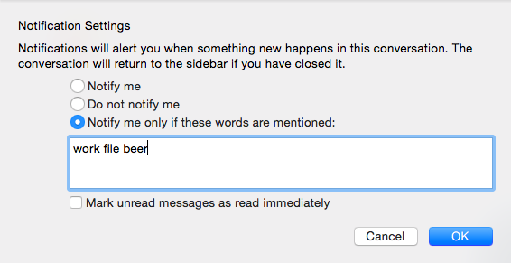 The Notify me only if these words are mentioned option checked in the Notification Settings panel and the keywords entered in the field below the option.