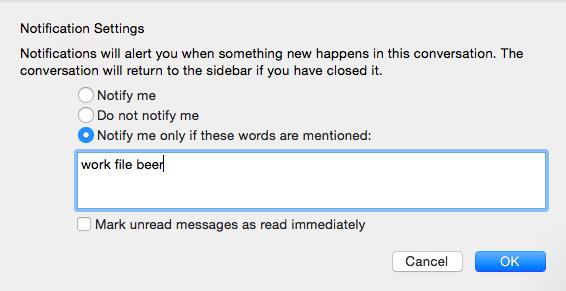 Option Notify me only if these words are mentioned (M'alerter uniquement si ces mots sont mentionnés) activée dans le panneau Notification Settings (Paramètres de notification) et mots-clés entrés dans le champ situé en dessous de l'option.