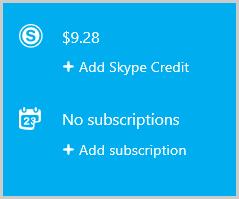 Opções Adicionar Crédito Skype e Adicionar assinatura para comprar Crédito Skype ou uma assinatura.